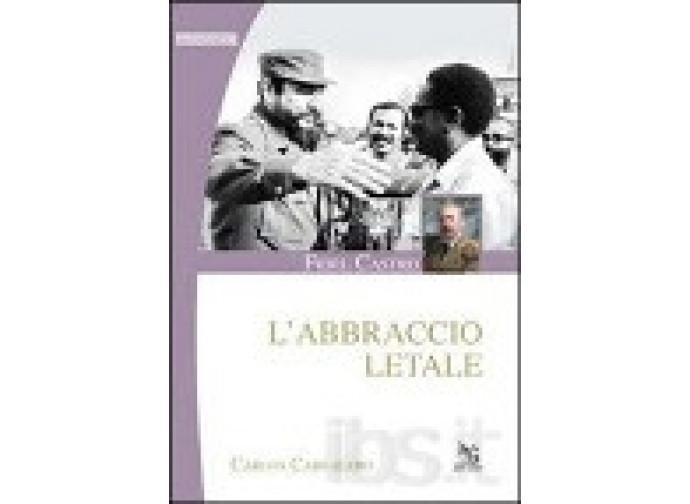 """Copertina di """"Fidel Castro, l'abbraccio letale"""""""