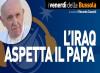 L'Iraq aspetta il Papa - IN DIRETTA