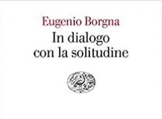 In dialogo con la solitudine (che non è isolamento)
