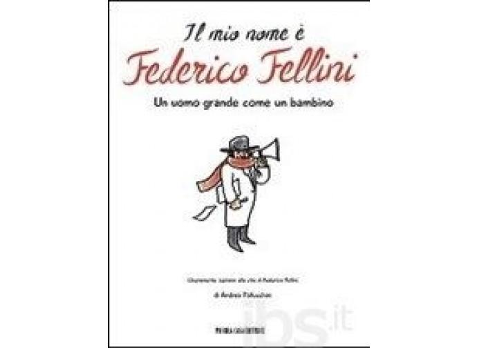 La copertina del libro Il mio nome è Fellini