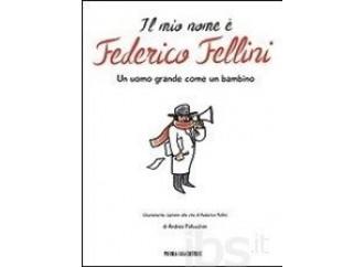 Vi racconto Fellini, un uomo grande come un bambino