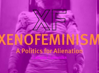 Eccovi lo xenofemminismo. E purtroppo sono serissim*...